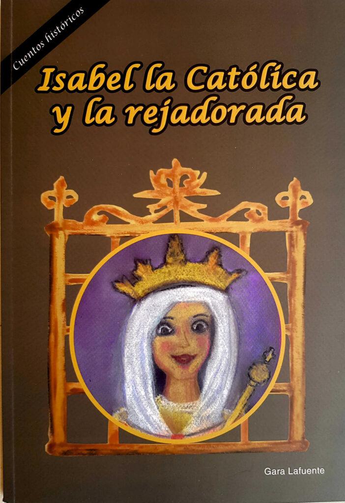 Isabel La Catçolica y La Rejadorada